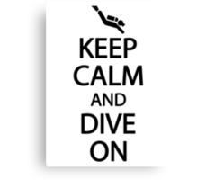 Keep calm and dive on Canvas Print