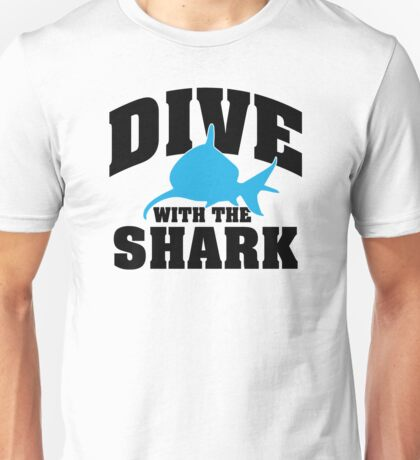 Dive with the shark Unisex T-Shirt