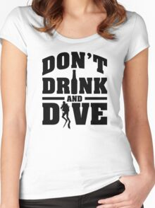 Don't drink and dive Women's Fitted Scoop T-Shirt