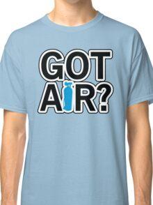 Got Air? Classic T-Shirt