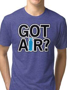 Got Air? Tri-blend T-Shirt