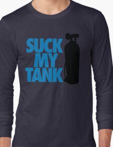 Suck my tank Long Sleeve T-Shirt
