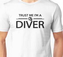 Trust me I'm a diver Unisex T-Shirt