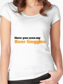 Have you seen my beer goggles Women's Fitted Scoop T-Shirt