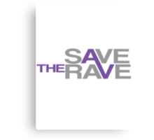 Save the rave Canvas Print