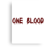 One Blood Canvas Print