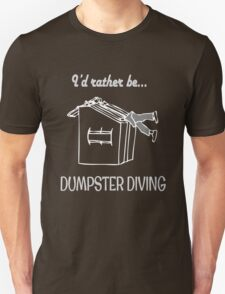 I'd rather be dumpster diving (white outline) T-Shirt
