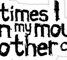 Sometimes I open my mouth and my mother comes out Sticker