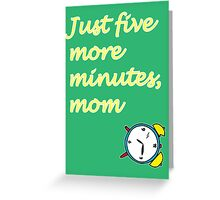 Wake up time Greeting Card