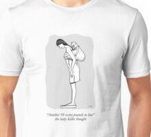 Overweight baby killer Unisex T-Shirt