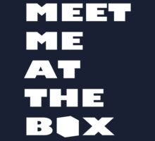 Meet Me At The Box - Workout And Weight Lifting Inspiration  Kids Tee