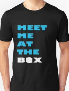 Meet Me At The Box - Workout And Weight Lifting Inspiration  T-Shirt