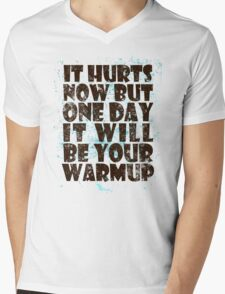 It hurts now but one day it will be your warmup Mens V-Neck T-Shirt