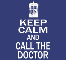 Keep Calm And Call The Doctor by bestbrothers