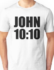 John 10:10 Unisex T-Shirt