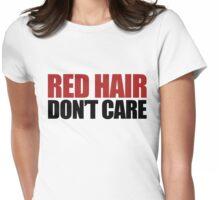 Red Hair Don't Care Womens Fitted T-Shirt