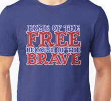 Home of the free because of the brave Unisex T-Shirt