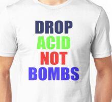 DROP ACID NOT BOMBS - BEZ Unisex T-Shirt