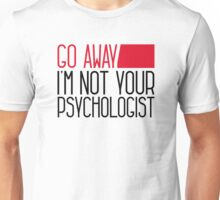 Not your psychologist Unisex T-Shirt