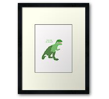 Give Me an Excuse Framed Print