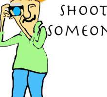 Shoot Someone Sticker