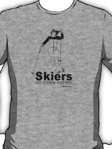 SKIERS GO DOWN FASTER T-Shirt