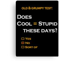 Cool=Stupid-No Canvas Print