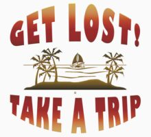 Get Lost Take A Trip by Vy Solomatenko