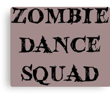 ZOMBIE DANCE SQUAD by Zombie Ghetto Canvas Print