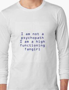 High Functioning Fan girl  Long Sleeve T-Shirt