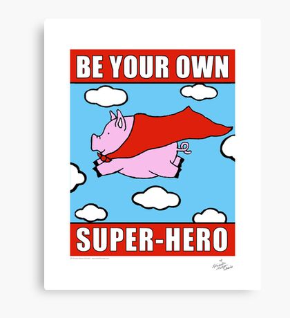 Be Your OWN Super-Hero! Canvas Print