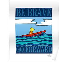 Be Brave, Go Forward Poster