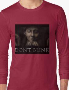 Don't Blink Long Sleeve T-Shirt