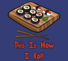 This Is How I Roll by Alsvisions