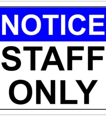 NOTICE: STAFF ONLY Sticker