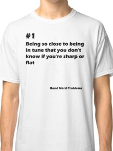 Band Nerd Problems #1 Classic T-Shirt