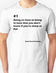 Band Nerd Problems #1 Unisex T-Shirt
