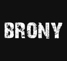 Brony White by That T-Shirt Guy