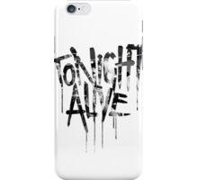 tonight alive b&w iPhone Case/Skin