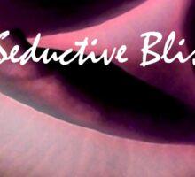 Seductive Bliss Sticker