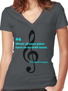 Band Nerd Problems #6 Women's Fitted V-Neck T-Shirt