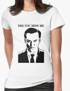 Moriarty - Did You Miss Me? Womens Fitted T-Shirt