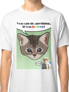 Believe Classic T-Shirt