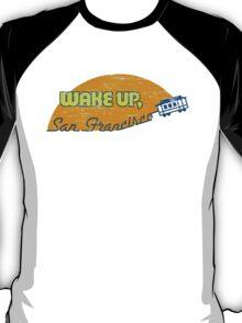 Wake Up San Francisco T-Shirt