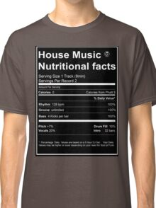 House Music Nutritional Facts Classic T-Shirt