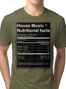 House Music Nutritional Facts Tri-blend T-Shirt