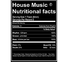 House Music Nutritional Facts Photographic Print