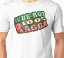 Rude boy 100% ragga Unisex T-Shirt