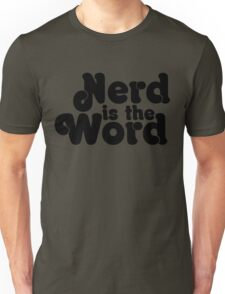 Nerd is the Word Unisex T-Shirt