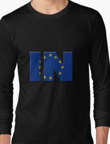 British In/Out EU referendum. IN with European Union flag. Long Sleeve T-Shirt